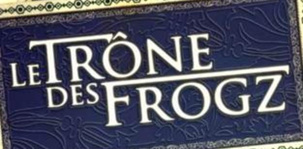 Le Trône des Frogz,  Télé-Loisirs lance la saison 2 !