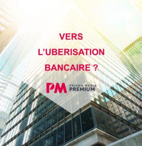 Nouvel observatoire PMS : Vers l'ubérisation bancaire?