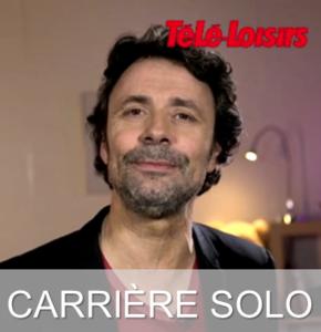 Télé-loisirs.fr présente sa nouvelle chaine vidéo « Carrière Solo »
