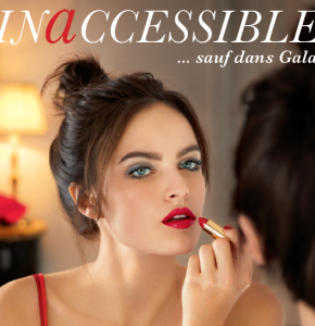 Inaccessible…. sauf dans Gala