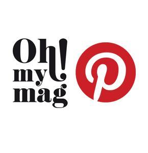 OhMyMag et Pinterest : un partenariat exclusif !