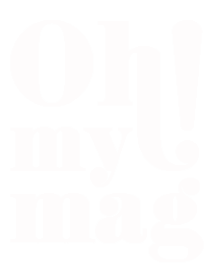 Oh! my mag