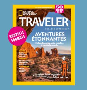 Voyager autrement avec la nouvelle formule de National Geographic Traveler