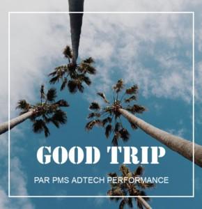 PMS AdTech lance Good Trip