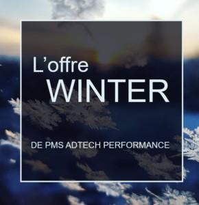 WINTER is coming avec PMS AdTech Performance